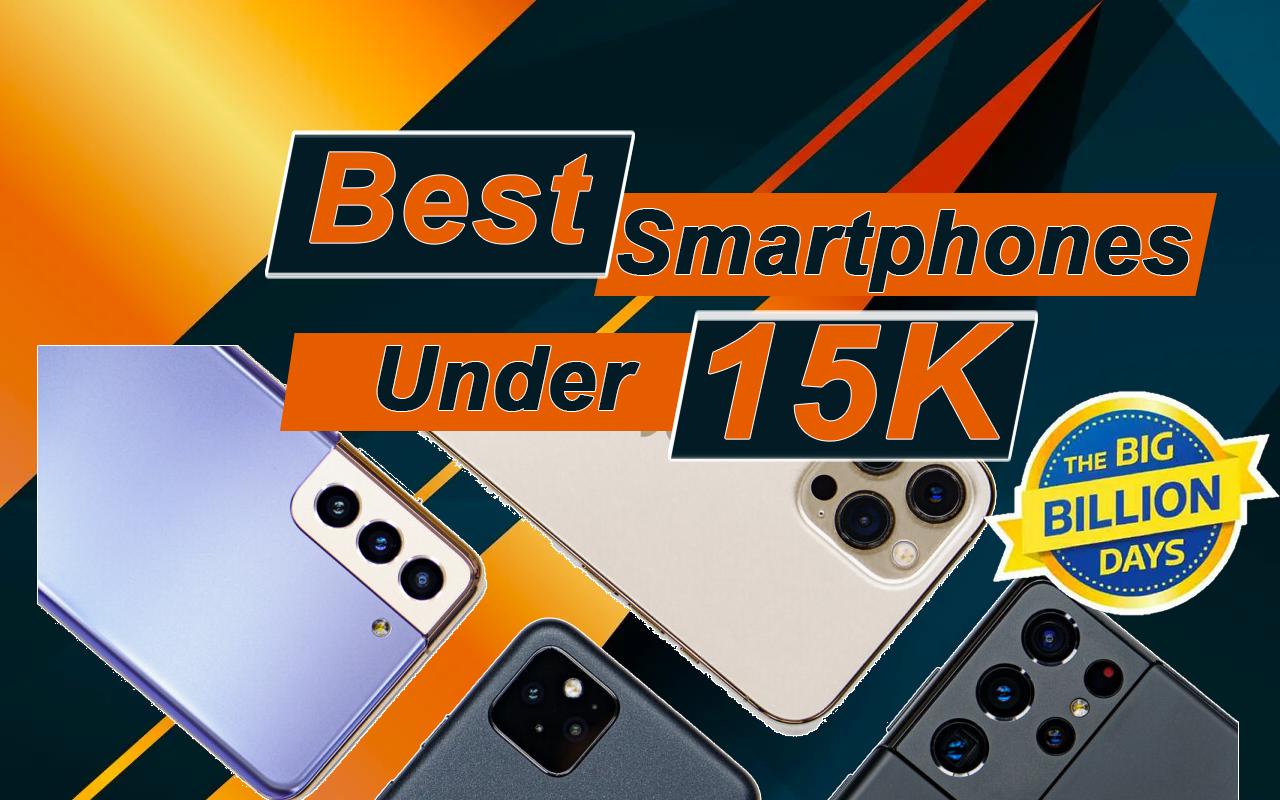 5 Best Phones Under 15000 to Buy in Big Billion Days